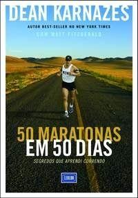 50 maratonas em 50 dias (Dean Karnazes) - 24/01/2010