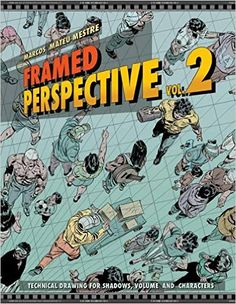 Framed Perspective Vol. 2: Technical Drawing for Shadows, Volume, and Characters: Marcos Mateu-Mestre: 9781624650321: Amazon.com: Books