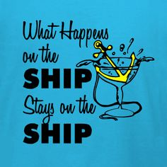 What Happens On the Ship Stays on the Ship customizable boat cruise t-shirt template. Order just one or get tees for the whole family. Free 10-day shipping in the U.S.