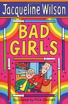 Bad Girls by Jacqueline Wilson My comment: read this winter of fifth grade and I still love it. I Love Books, Good Books, Books To Read, My Books, Jacqueline Wilson Books, The Big Read, Bad Influence, Book Worms, Childhood Memories