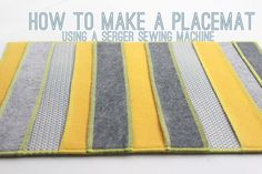 How to make a placemat using a serger sewing machine.