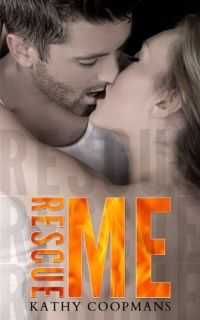 ♣♣♣ COVER REVEAL: RESCUE ME by KATHY COOPMANS ♣♣♣