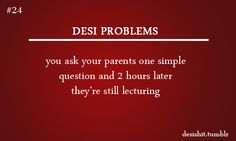 All the timme! We end up talking about what I'm going to be when I grow up. I mean THEY talk about my life. Desi Humor, Desi Memes, Desi Problems, Asian Humor, You Funny, Funny Things, Desi Quotes, Indian Jokes, Funny Memes