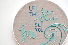 Let the Sea Set You Free Quote Handmade Embroidery Hoop by KimArt