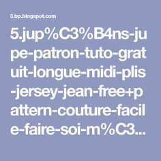 5.jup%C3%B4ns-jupe-patron-tuto-gratuit-longue-midi-plis-jersey-jean-free+pattern-couture-facile-faire-soi-m%C3%AAme-mod%C3%A8le-sewing-jecouds.JPG 650×488 pixels