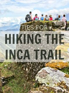 Hiking the Inca Trail: Logistics and Tips