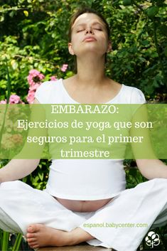 Yoga para el primer trimestre de embarazo (videos) - BabyCenter