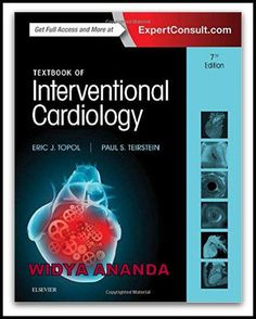 Textbook of Interventional Cardiology 7th Edition  by Eric J. Topol MD (Author), Paul S. Teirstein MD (Author)   Product Details 	Series: Textbook of Interventional Cardiology 	Hardcover: 1104 pages 	Publisher: Elsevier; 7 edition (October 14, 2015) 	Language: English 	ISBN-10:  	ISBN-13: 978- 	Product Dimensions: 1.8 x 9 x 11 inches    Ideal for cardiologists, surgeons, and referring physicians who need a clinical guide to interventional procedures, Textbook of Interventional Cardiology…