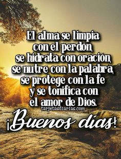 Daily Life Quotes, Good Day Quotes, Self Love Quotes, Quotes About God, Good Morning Quotes, Spanish Inspirational Quotes, Spanish Quotes, Prayer Quotes, Wisdom Quotes