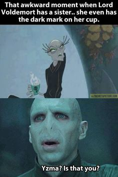 Voldemort's sister… ( Bahaha! @Curly Smith )