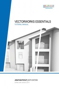 New Vectorworks Essentials Tutorial Manual by Jonathan Pickup Now Available. #PlanetVectorworks