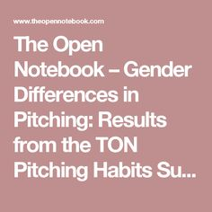 The Open Notebook – Gender Differences in Pitching: Results from the TON Pitching Habits Survey Science Writing, Different, Pitch, Career, Notebook, Carrera, Freshman Year, Exercise Book
