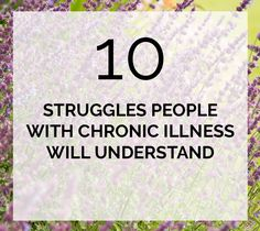 10 struggles faced by people with chronic illness such as fibromyalgia