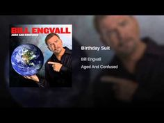 Birthday suit- Bill Engvall