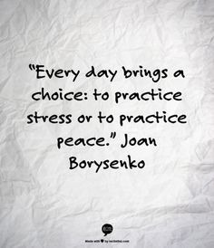 Every day brings a choice