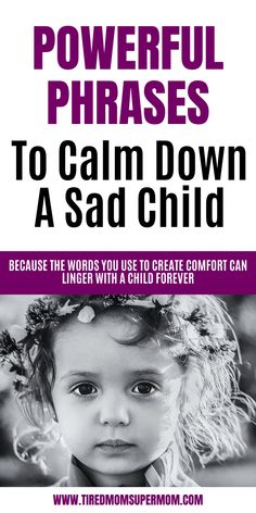 Parenting Advice Powerful Phrases To Calm Down A Sad Child Parenting Tips For Parents Of Children Who Get Sad Sometimes. Whether Dealing With A Loss In The Family Or A Hard Day At School, These Phrase Gentle Parenting, Parenting Advice, Kids And Parenting, Foster Parenting, Parenting Humor, New Parents, New Moms, Sad Child, Angry Child