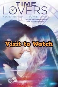 Hd Time Lovers 2019 Streaming Vf Film Complet En Francais Top Movies Movies Lovers