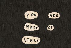 Ты состоишь из звёзд