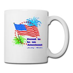 This Proud To Be An American Coffee And Tea Mug is On Sale every day of the year at PersonalizedSouvenirs.com.