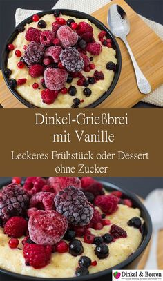 Dinkel-Grießbrei mit Vanille Healthy spelled semolina pudding as a breakfast or dessert, sugar-free and delicious Healthy Breakfast Desayunos, Sugar Free Breakfast, Breakfast Dessert, Breakfast Recipes, Breakfast Porridge, Dessert Food, Healthy Dessert Recipes, Fun Desserts, Elegant Desserts