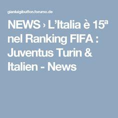 NEWS  › L'Italia è 15ª nel Ranking FIFA : Juventus Turin & Italien - News Albania, News, Italia