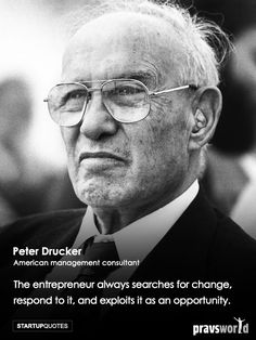 The entrepreneur always searches for change,respond to it, and exploits it as an…