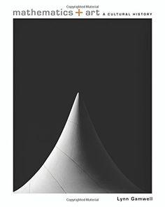 Mathematics and Art: A Cultural History by Lynn Gamwell Ipad Art, Mathematics, Tapestry, Culture, History, Amazon, Magazines, Books, Om Art