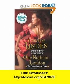 One Night in London The Truth About the Duke (9780062025326) Caroline Linden , ISBN-10: 0062025325  , ISBN-13: 978-0062025326 ,  , tutorials , pdf , ebook , torrent , downloads , rapidshare , filesonic , hotfile , megaupload , fileserve