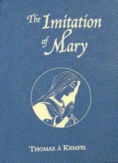 Imitation of Mary by Thomas a Kempis. $5.19. 160 pages. Publisher: Catholic Book Publishing Corporation (January 1, 2005)