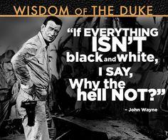 Amen! again the Duke's wisdom is priceless