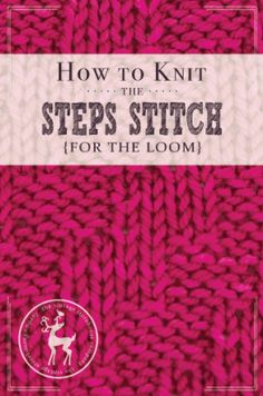 Day How to Knit the Steps Stitch Days of Knitting Series} - The Vintage Storehouse & Company Round Loom Knitting, Loom Knitting Stitches, Spool Knitting, Knifty Knitter, Loom Knitting Projects, Knitting Tutorials, Knitting Machine, Loom Crochet, Loom Craft