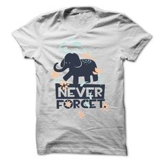 elephant never forget T-Shirts, Hoodies. GET IT ==► https://www.sunfrog.com/Funny/elephant-never-forget.html?41382