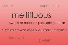 Mellifluous-