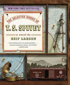The Selected Works of T. S. Spivet, a novel by Reif Larsen
