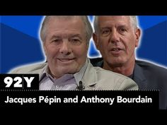Jacques Pépin and Anthony Bourdain: Home and Away (Full Event) - YouTube