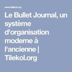 Le Bullet Journal, un système d'organisation moderne à l'ancienne | Tilekol.org