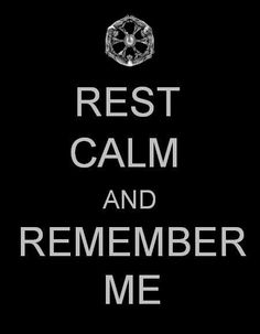 Rest Calm and Remember me
