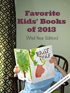 10 Best Kids' Books of 2013 (Mid-Year Edition) (I have a slight addiction to children's books...)