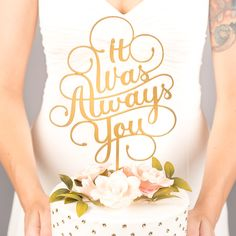 Wedding Cake Topper - It Was Always You - Classic Collection by BetterOffWed on Etsy https://www.etsy.com/listing/239600139/wedding-cake-topper-it-was-always-you