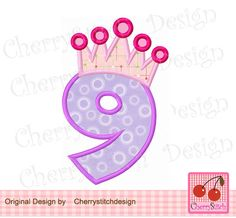 Girl Number 9 with Crown,Birthday number 9 embroidery applique design -4x4 5x7 6x10-Machine Embroidery Applique Design by CherryStitchDesign on Etsy