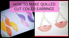 QUILLING EARRINGS : HOW TO MAKE HALF CUT QUILLING COIL EARRINGS .