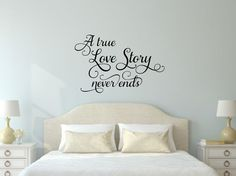 A True Love Story Never Ends Wall Decal Romantic Decal Romantic Decor Love Wall Decal Wedding Decal True Love Decal Love Vinyl Decal by RunWildVinylDesigns on Etsy