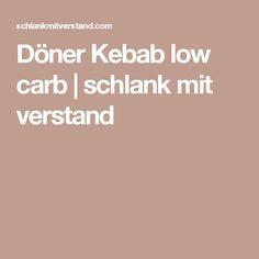 Döner Kebab low carb   schlank  mit  verstand