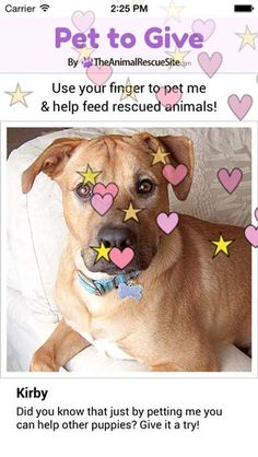 Help feed rescued animals every day with this cute, fun,& FREE phone & tablet app! Every time you pet an adorable dog or cat in the Pet to Give app, a donation of food is generated for shelter animals in need. This is made possible by The Animal Rescue Site, who turns your simple, daily online actions into tangible help for shelter pets.Love a furkid and donate FREE!