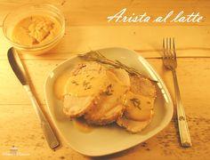 Arista al latte con salsa cremosa - Pasticci e Pasticcini blog
