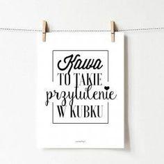 Plakat Kawa to przytulenie Typography, Coffeehouse, Sayings, Funny, Quotes, Life, Decor, Fotografia, Poster