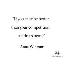 Famous Fashion Quote #AnnaWintour