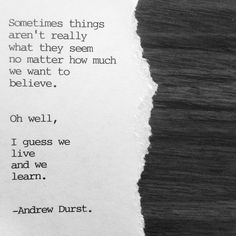 Andrew Durst  —Oh well. Typewriter #151 Enjoy. #poetry #typewriter #typewriterpoem #art #thought #quote #words #writing #simple #writersofig #writersofinstagram #poetsofig #ink #paper #emotion #poem #life #lifepoem #sometimes #things #seem #what #oh#well #guess #live #learn