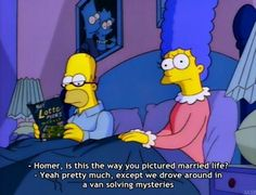 Married life of Homer and Marge.