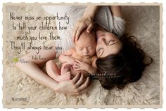 Never miss an opportunity to tell your children how much you love them.  They'll always hear you. ~ Vicki Reece <3 More gorgeous motherhood quotes on Joy of Mom! <3 https://www.facebook.com/joyofmom  #motherhood #ilovemykids #joyofmom